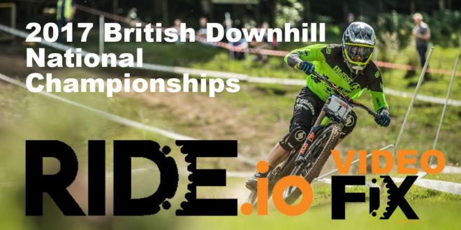 2017 British Downhill National Championships 2017- VideoFix