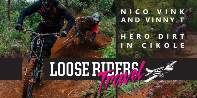 Loose Riders Travel | Nico Vink and Vincent Tupin – Hero Dirt In Cikole